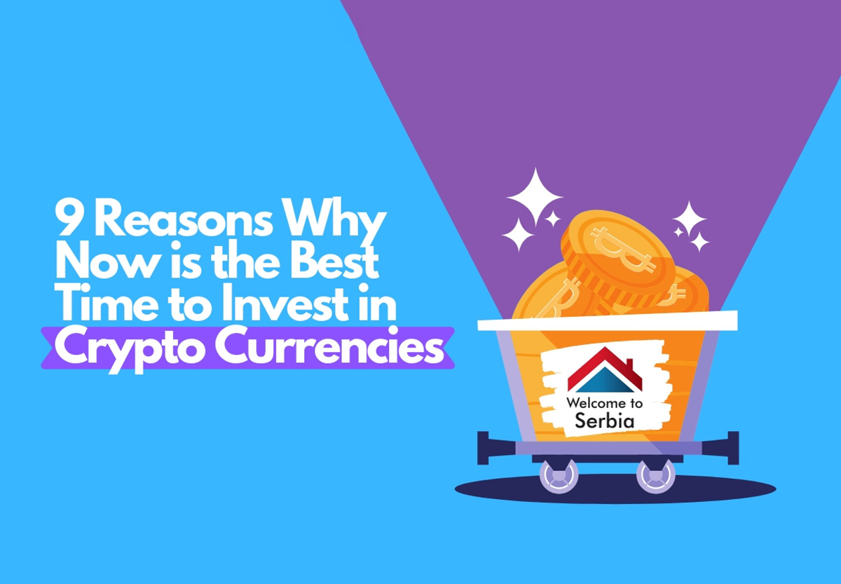 9 Reasons Why Now is the Best Time to Invest in Crypto Currencies