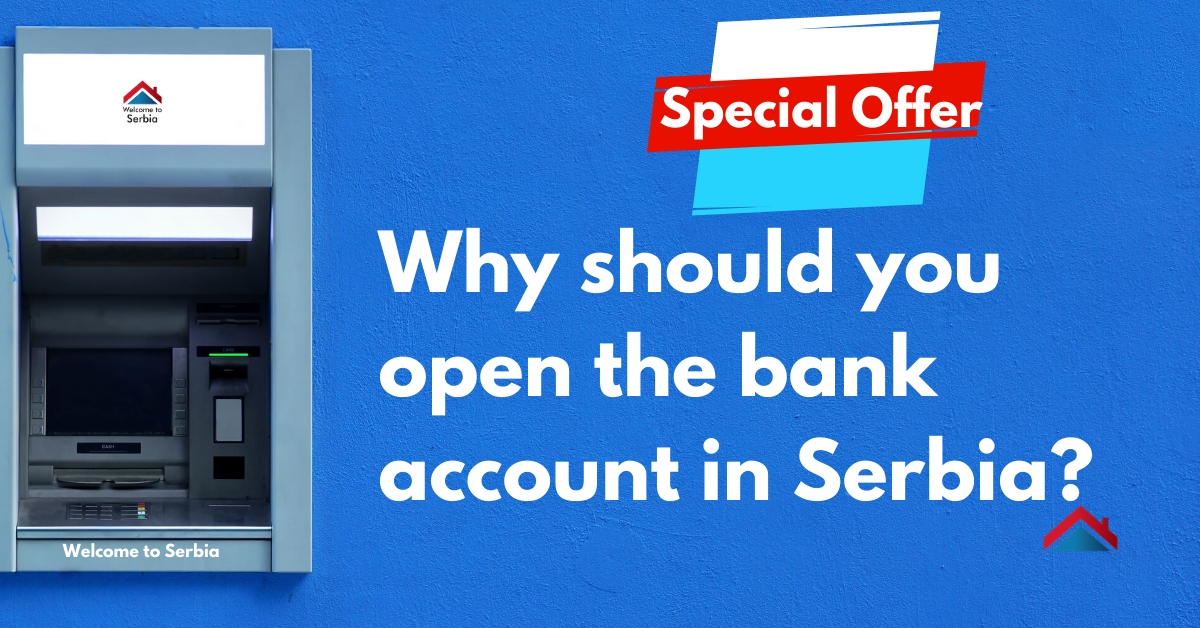 Why should you open the bank account in Serbia?