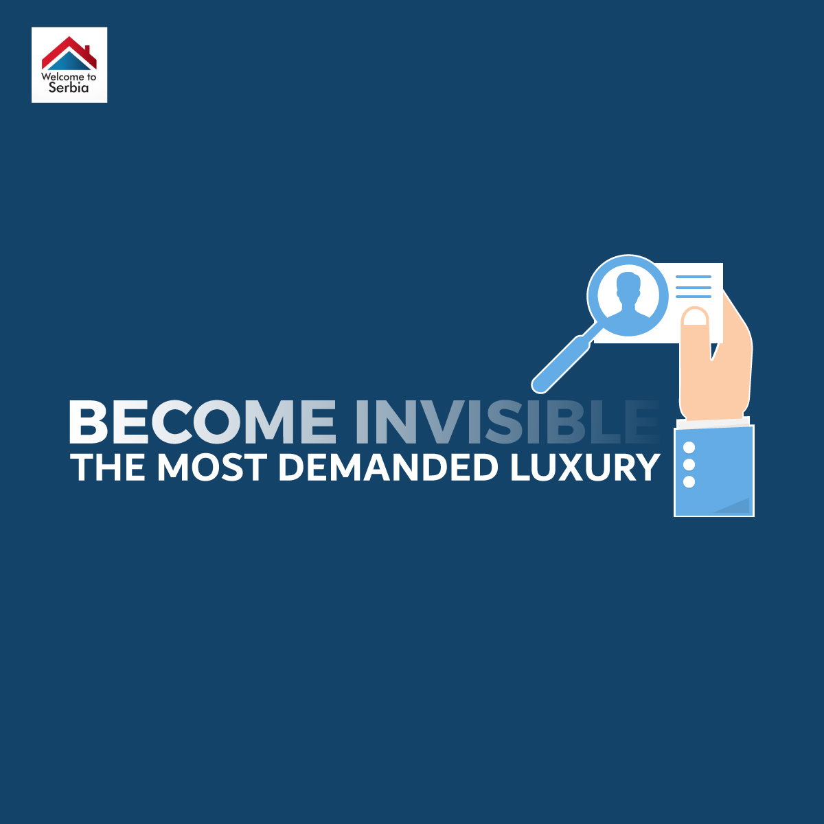Become invisible – The most demanded luxury