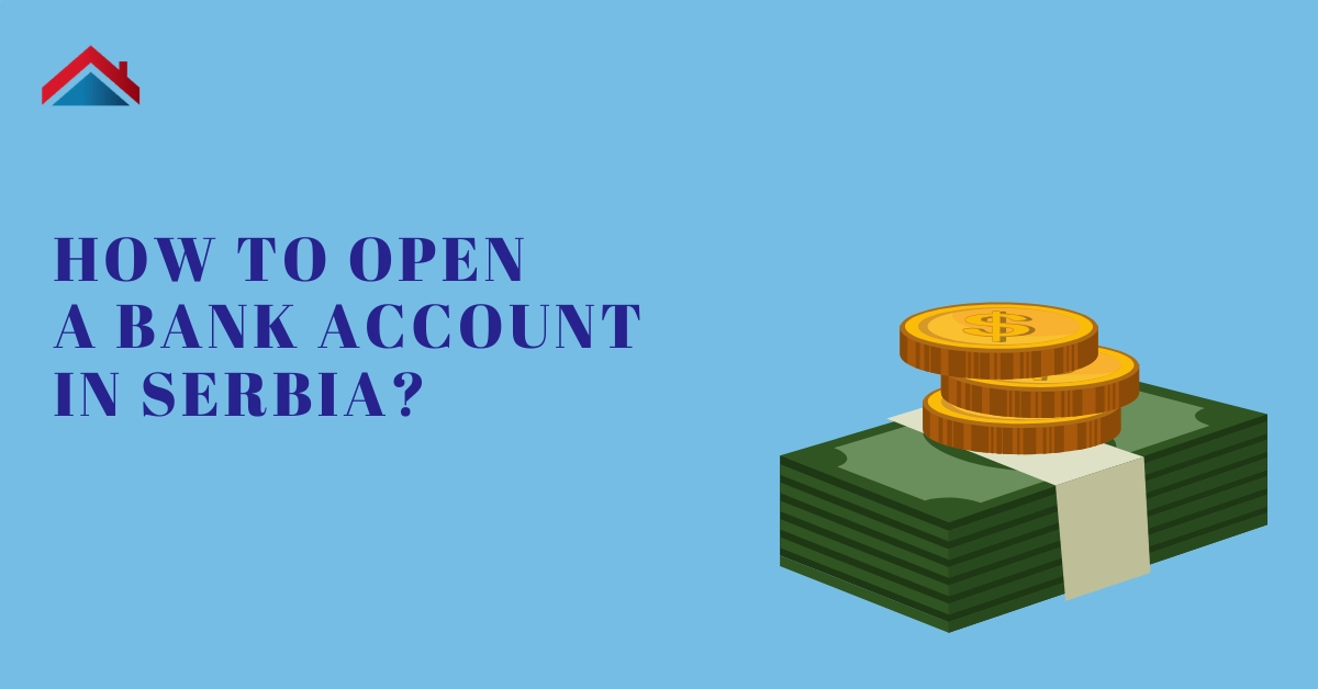 How to  open bank account in Serbia?