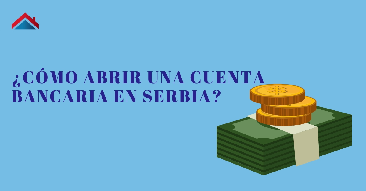 ¿Cómo abrir una cuenta bancaria en Serbia?