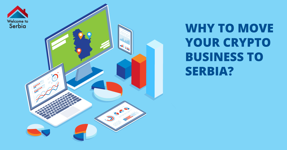 Why you should move your Crypto Business to Serbia?